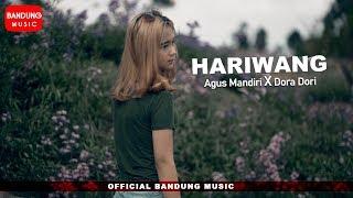 Download Hariwang - Agus mandiri X Dora Dori [Official Bandung Music]