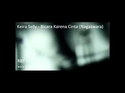 Keira Selly - Bicara Karena Cinta.flv