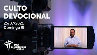 IPTambaú | Culto Devocional (Transmissão Completa) | 25/07/2021