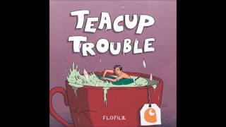 FloFilz - Teacup Trouble (inflammable Mixtapesessions #4)