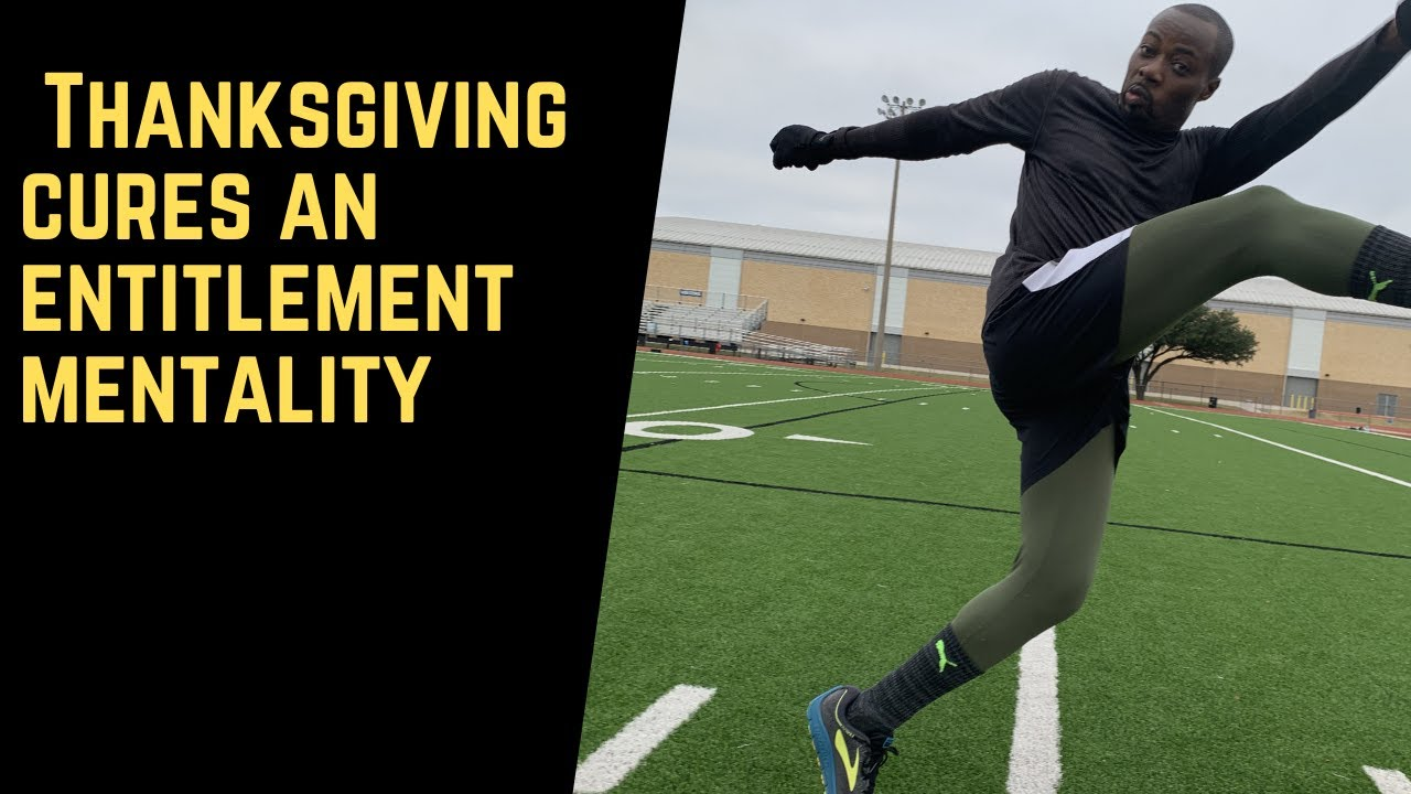 Thanksgiving cures an entilement mentality