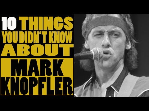 10 Things you didn't know about Mark Knopfler of Dire Straits
