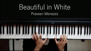 Download Beautiful in White (Shane Filan) | Piano Cover and Tutorial | Praveen Menezes Mp3 and Videos