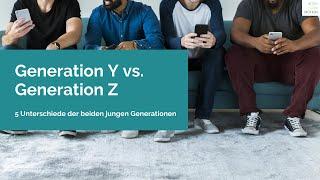 Generation Y vs. Generation Z | 5 Unterschiede der beiden Generationen