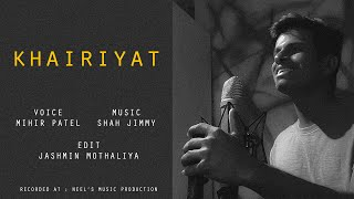 Khairiyat - Cover by Mihir Patel