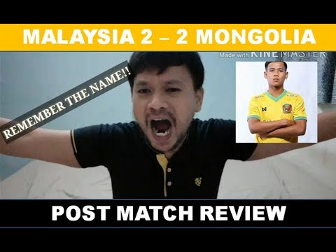 Malaysia 2 - 2 Mongolia (POST MATCH REVIEW)