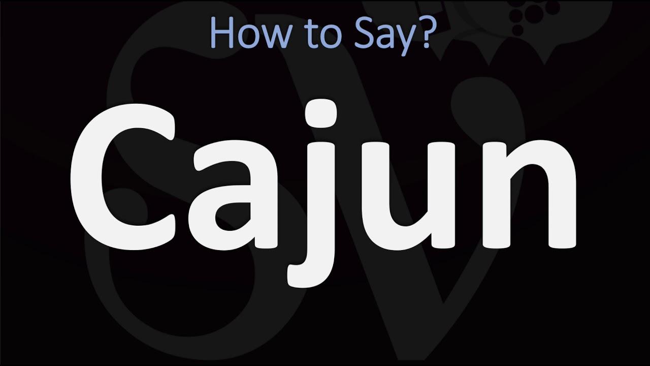 How to Pronounce Cajun? (CORRECTLY)