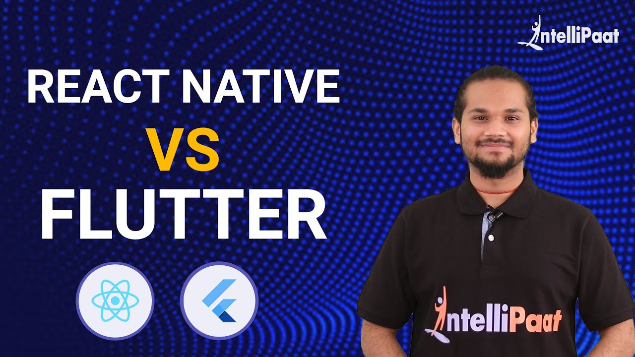 React Native vs Flutter   Difference between React Native and Flutter   Intellipaat
