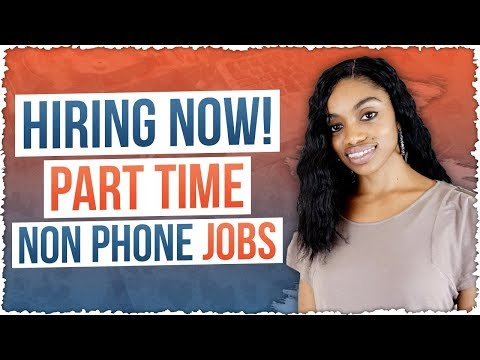 Part Time Work From Home Jobs Now Hiring! Non Phone Jobs Included