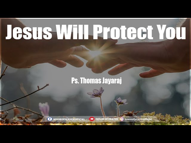 In This Time Of Trouble Jesus will Protect You | House Of Prayer |Ps Thomas Jayaraj