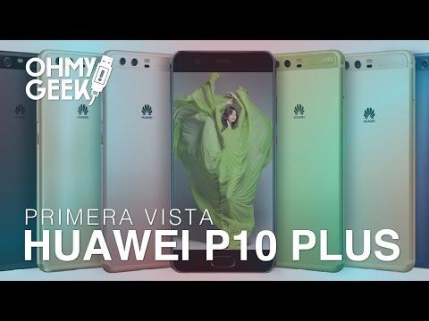 Primera Vista: Huawei P10 Plus | OhMyGeek! en #MWC17