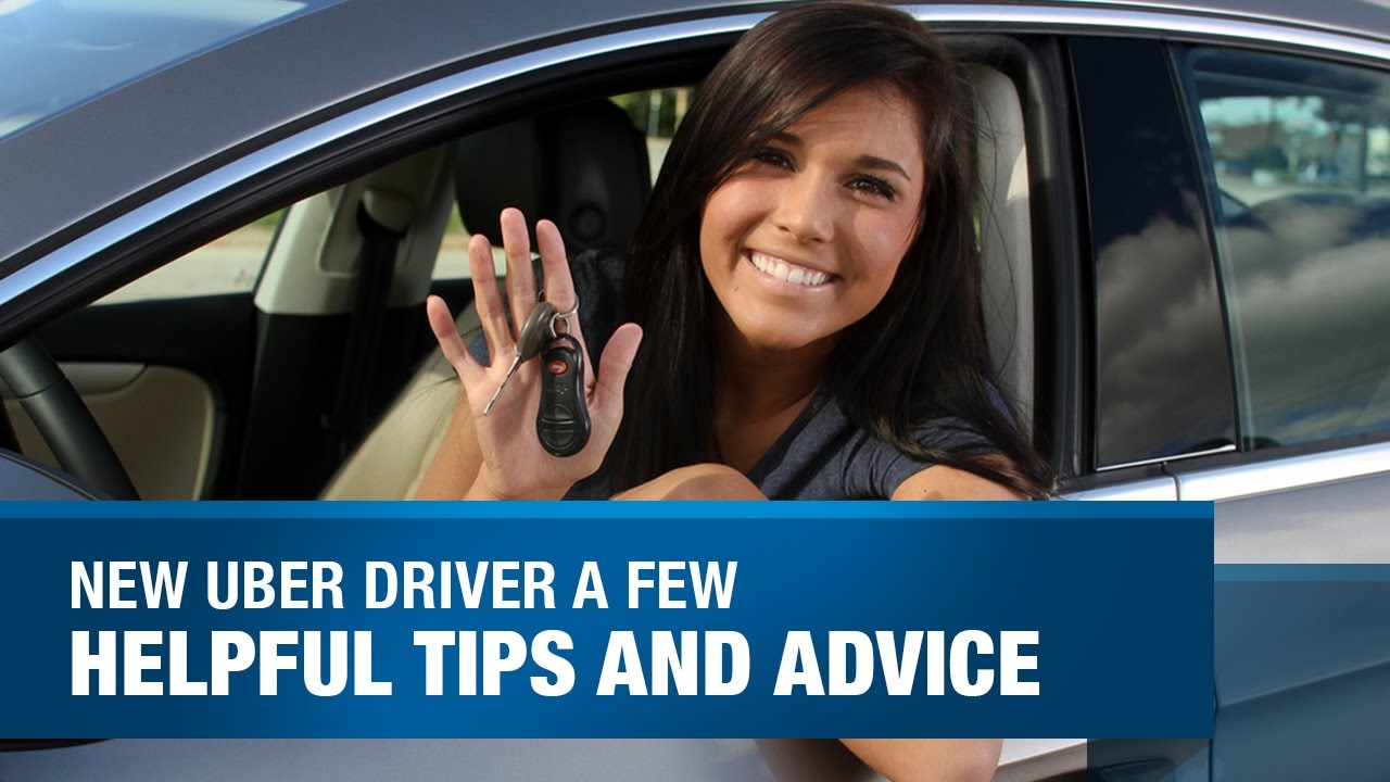 advice for new uber drivers