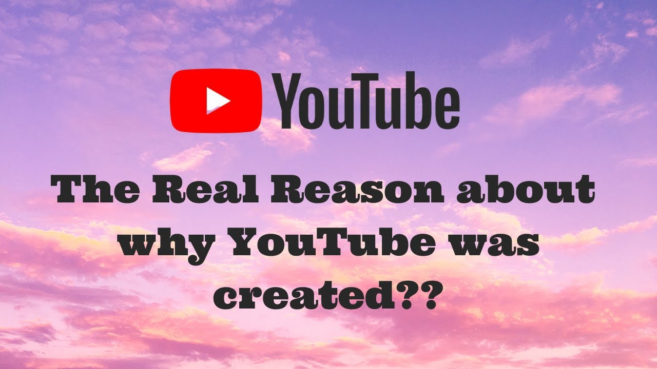 YouTube : What leads to creation of YouTube??