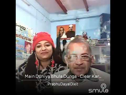 Main Duniya Bhula Dunga Teri Chahat Mein......by Prabhu Dayal Dixit And Rupali
