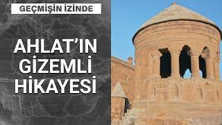 Anadolu'nun giriş kapısı Ahlat'ın sırları neler?  Geçmişin İzinde - 19 Eylül 2020