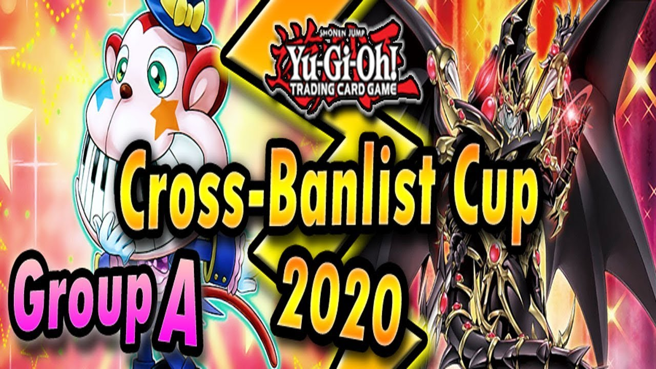 Download Group A - Cross-Banlist Cup 2020