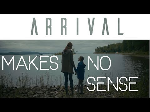 Here's why the ending to Arrival 2016 makes no sense