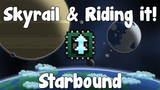 Skyrail & Skyrail Rider Tech! - Starbound Guide - Gullofdoom - Guide/Tutorial - BETA