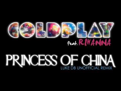 Coldplay feat. Rihanna - Princess Of China (Luke DB Unofficial Remix)