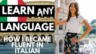 Learn Any Language | How I Became Fluent In Italian