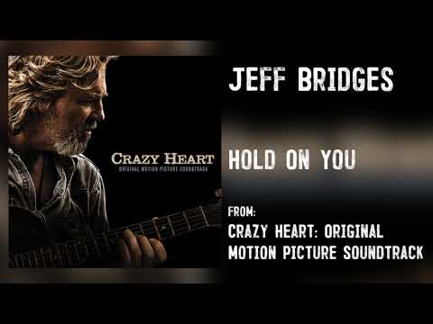 "Jeff Bridges - ""Hold On You"" [Audio Only]"