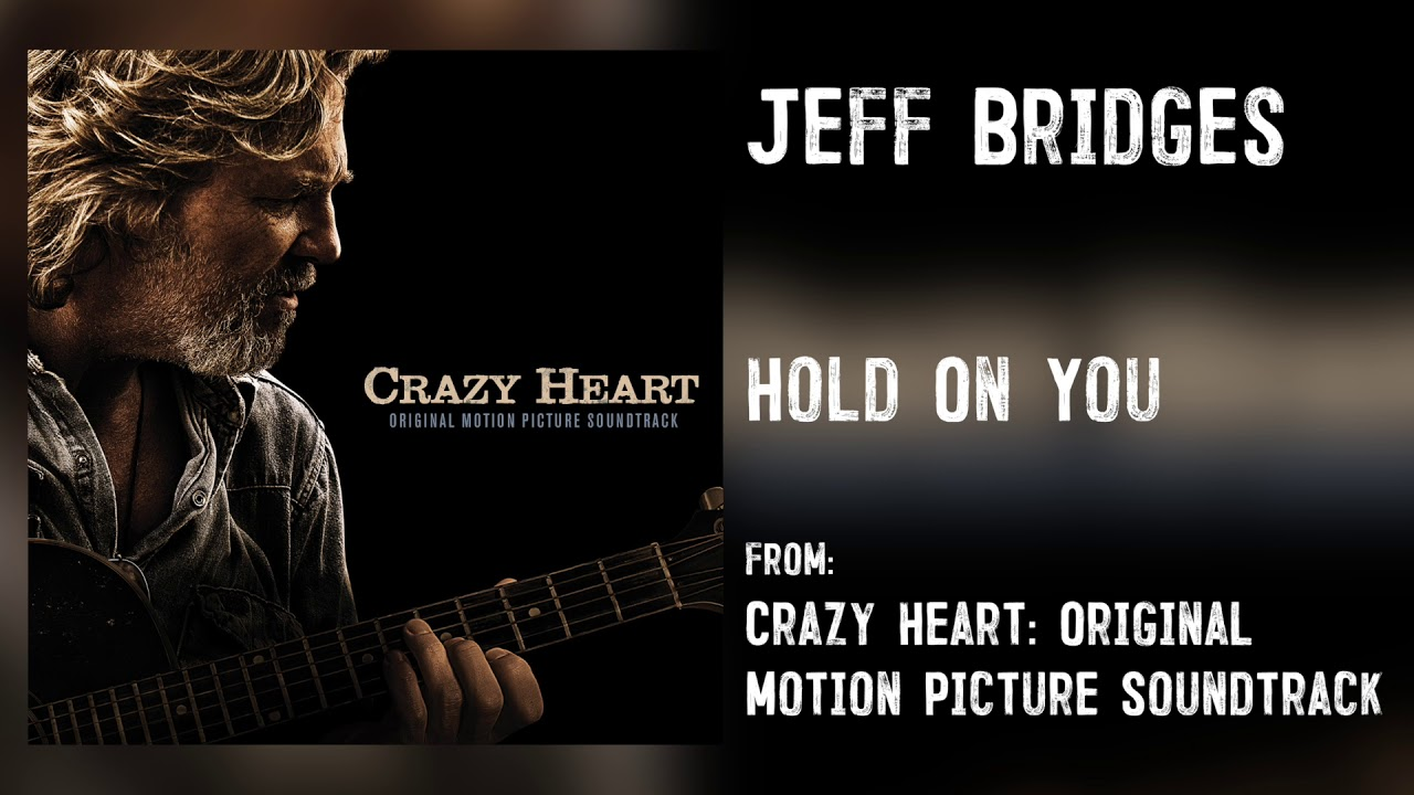 Jeff Bridges Hold On You Audio Only Youtube