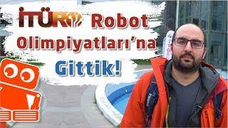 İtüro 2018 - İTÜ Robot Olimpiyatları - Sizin İçin Gezdik