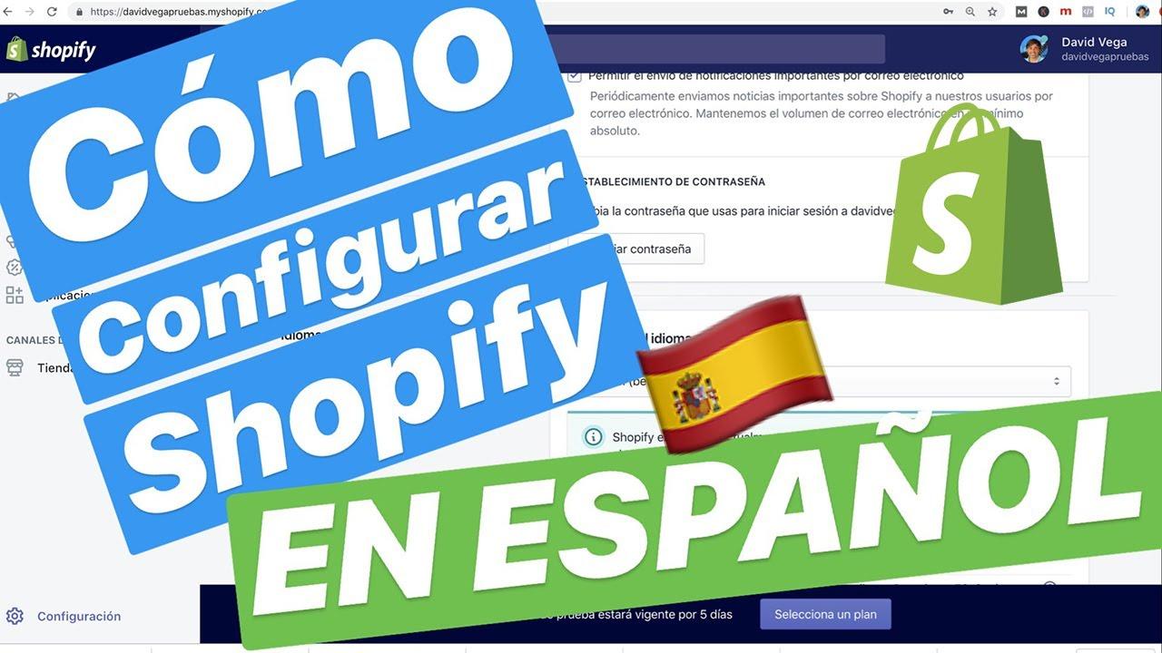 Configurar SHOPIFY EN ESPAÑOL (2019)