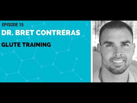 Dr.Bret Contreras: Glute Training