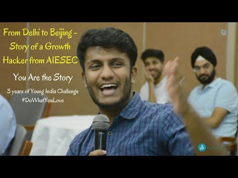 From Delhi to Beijing - Story of a Growth Hacker from AIESEC