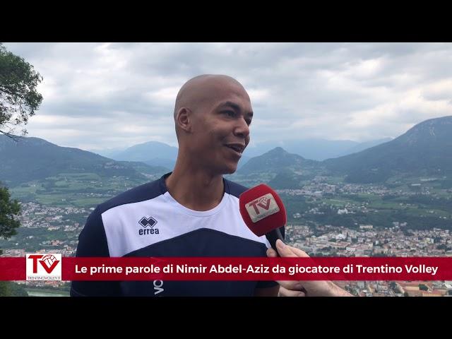 La prima intervista da giocatore trentino di Nimir Abdel-Aziz