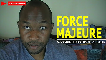 FORCE MAJEURE and Managing contractual Risks