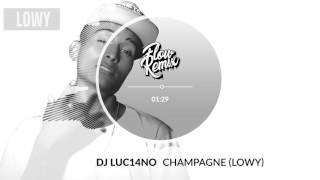 DJ Luc14no - Champagne (Lowy) (Flowremix 2017)