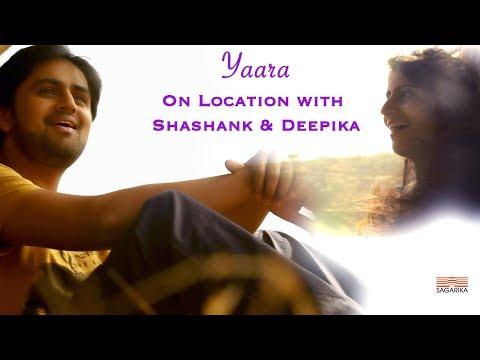 Yaara - On Location with Shashank  Ketkar & Deepika Jog