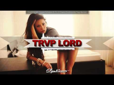 Travi$ Scott - Upper Echelon ft. 2 Chainz (Subtronikz Bootleg)