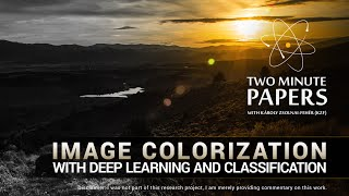 Image Colorization With Deep Learning and Classification | Two Minute Papers #71