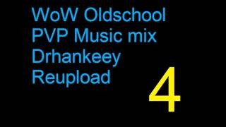 WoW Oldschool PVP Music [Vol.4] Drhankeey REUPLOAD