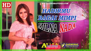 Download HADIRMU BAGAI MIMPI - MILNA NADA by GADINGMAS