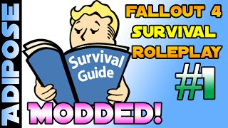 Fallout 4 Survival Roleplay - Modded!! #1 - The Sole Survivor