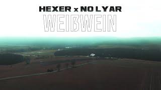 HeXer x no lyar -  Weißwein (Official Video)
