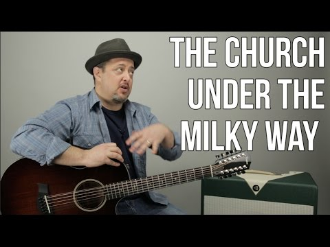 How to Play Under The Milky Way   The Church  Guitar Lesson  Classic 12 String Guitar Songs