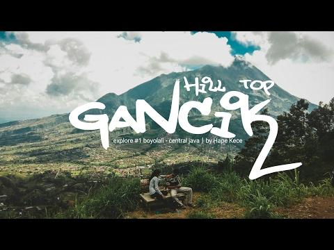 Gancik Hill Top - Selo | #1 Explore Boyolali - Central Java