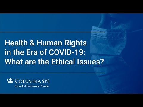 Health & Human Rights In The Era Of Covid-19: What Are The Ethical Issues?