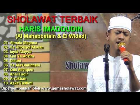 Full Sholawat Terbaik HARIS IMADDUDIN (Al Mahabbatain & El Widad AS SYADZILI)