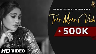 Tere Mere Vich (Mani Sandhu, Afsana Khan) Mp3 Song Download
