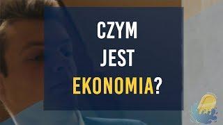 Czym właściwie jest ta ekonomia? - ŁYK EKONOMII 1