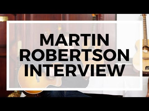 Martin Robertson Interview - Founder of Acoustic Soundboard Forum