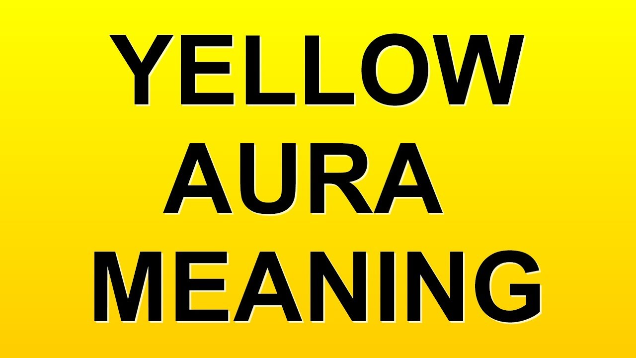Aura color yellow