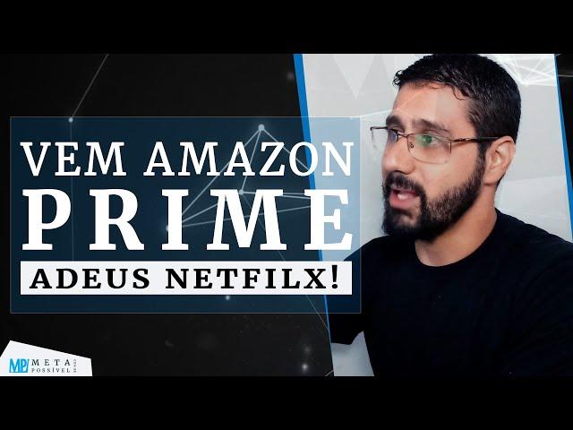 AMAZON PRIME: Será Que Vai Falir a Netflix e o Mercado Livre de VEZ? Minha Opinião.