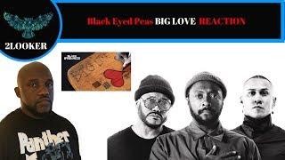 Black Eyed Peas - BIG LOVE - 2LOOKER REACTION